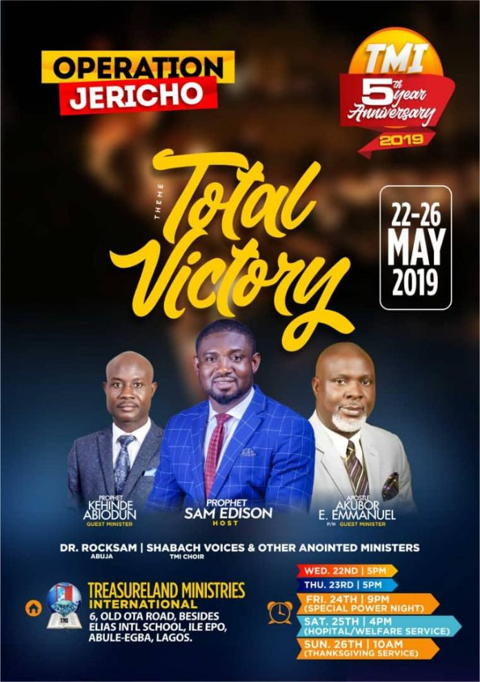 "Treasureland Ministries International, an interdenominational church will on May 22-26 2019 host a five day ministration tagged 'Operation Jericho' with the theme ""Total Victory""."