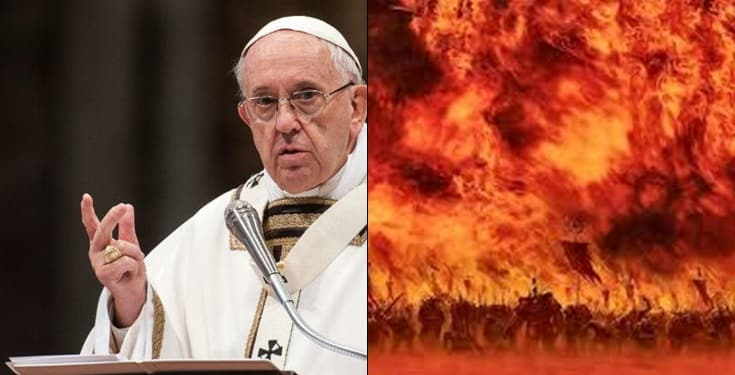 Hell Does Not Exist, Pope Francis Reveals What Happens To Sinful Souls